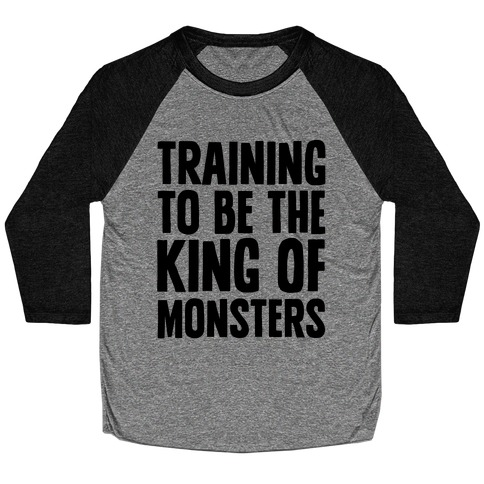 Training To Be The King of Monsters Parody Baseball Tee
