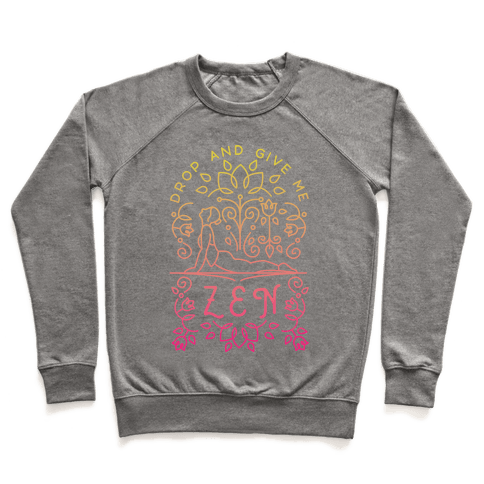 Drop And Give Me Zen Pullover