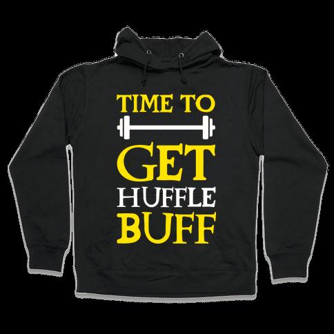 Time To Get Huffle Buff Hooded Sweatshirt