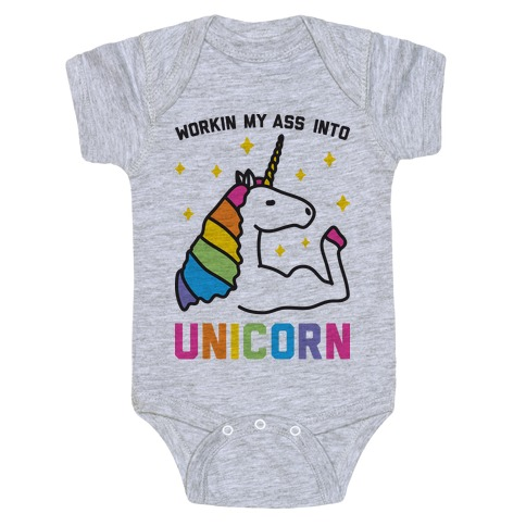 Workin My Ass Into Unicorn Baby Onesy