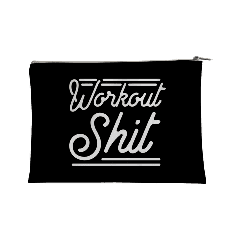 Workout Shit  Accessory Bag