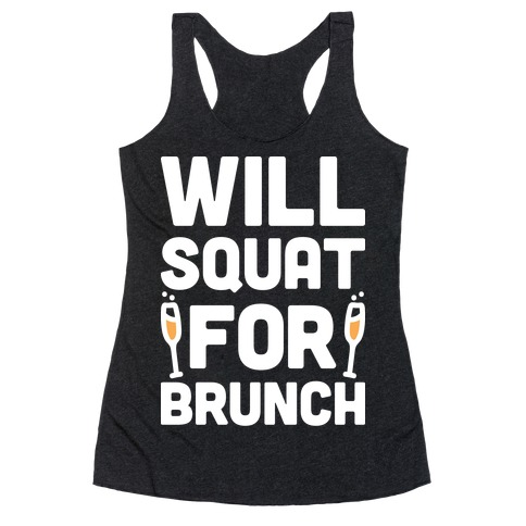 Will Squat For Brunch Racerback Tank Top