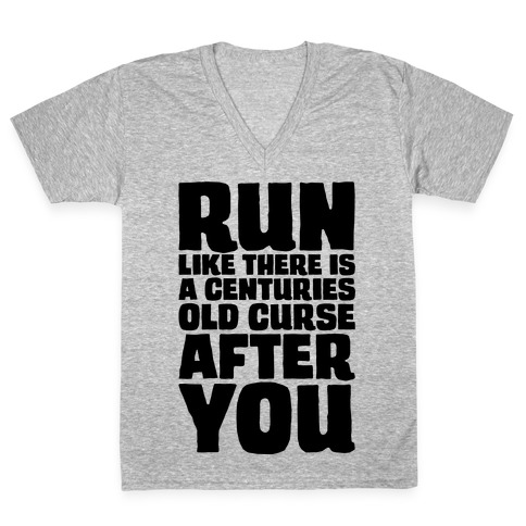 Run Like There Is A Centuries Old Curse After You V-Neck Tee Shirt