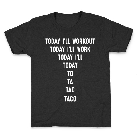 Today I'll Workout - Taco Kids T-Shirt