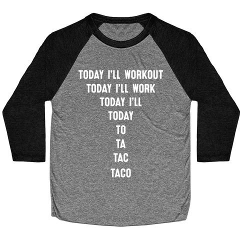 Today I'll Workout - Taco Baseball Tee