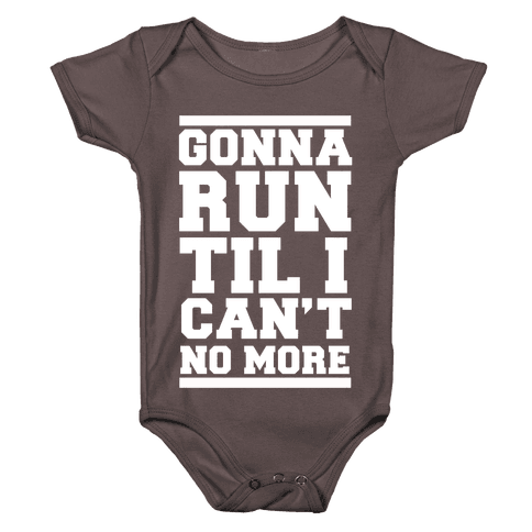 Gonna Run TIl I Can't No More Baby One-Piece