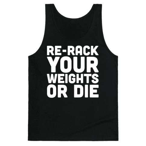 Re-Rack Your Weights Or Die White Print Tank Top