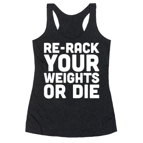 Re-Rack Your Weights Or Die White Print Racerback Tank Top