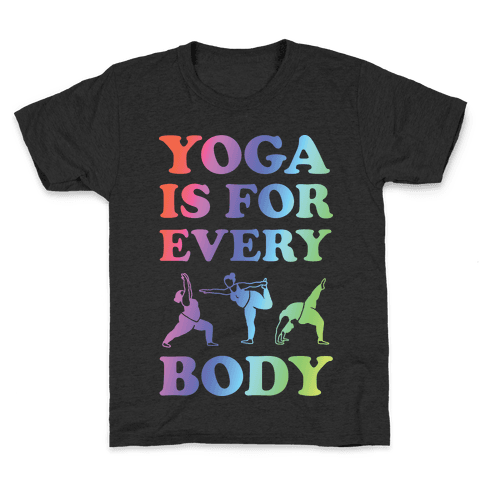 Yoga Is For Every Body Kids T-Shirt