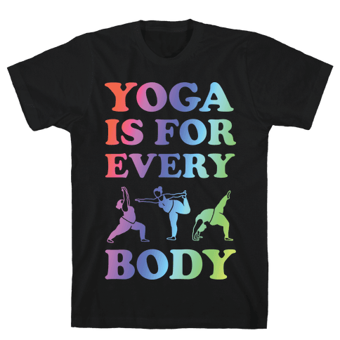 Yoga Is For Every Body Mens T-Shirt