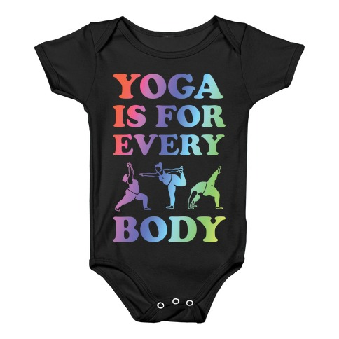Yoga Is For Every Body Baby Onesy