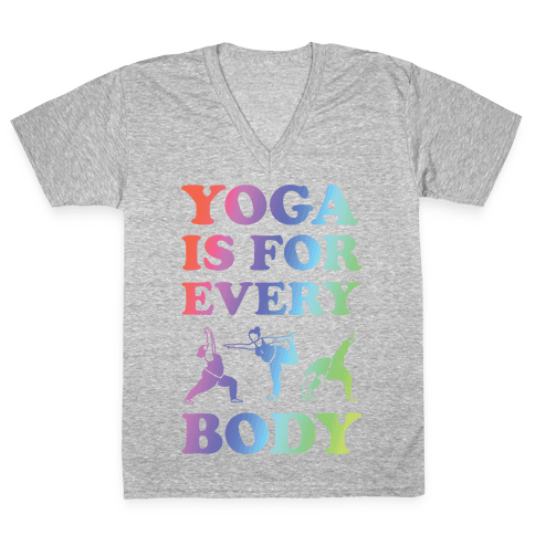 Yoga Is For Every Body V-Neck Tee Shirt