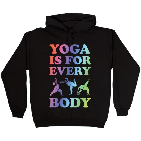 Yoga Is For Every Body Hooded Sweatshirt