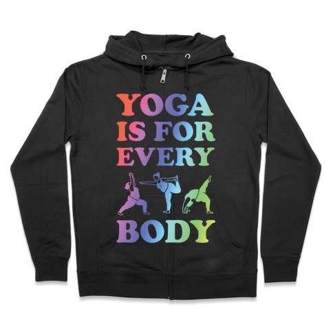 Yoga Is For Every Body Zip Hoodie