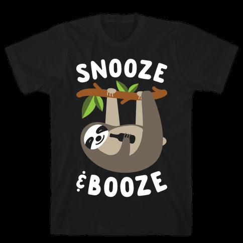 Snooze & Booze Mens/Unisex T-Shirt