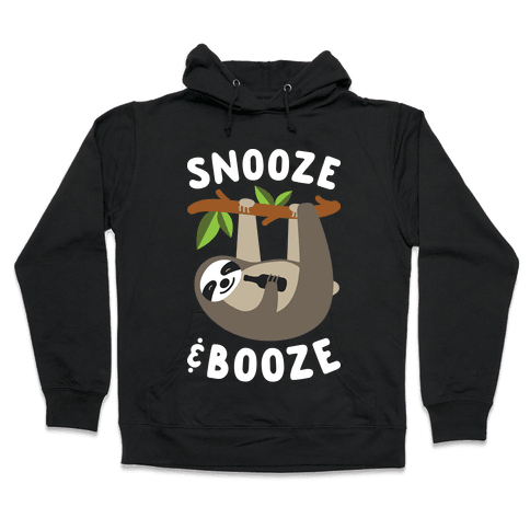 Snooze & Booze Hooded Sweatshirt