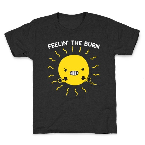 Feelin' The Burn Fitness Sun Kids T-Shirt