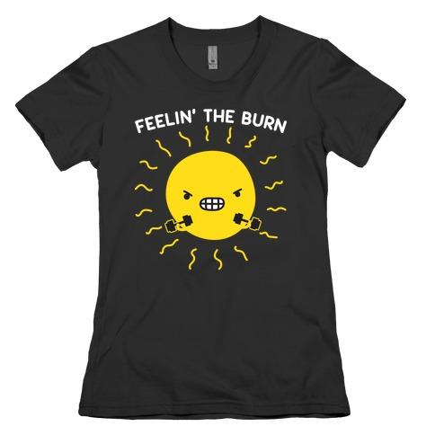 Feelin' The Burn Fitness Sun Womens T-Shirt