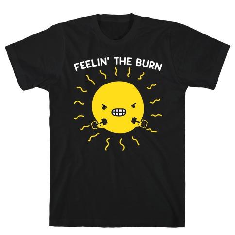 Feelin' The Burn Fitness Sun T-Shirt