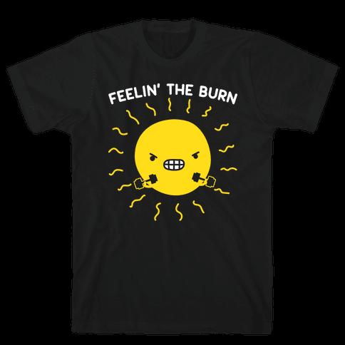 Feelin' The Burn Fitness Sun Mens/Unisex T-Shirt