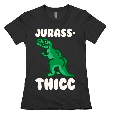 Jurassthicc Parody White Print Womens T-Shirt