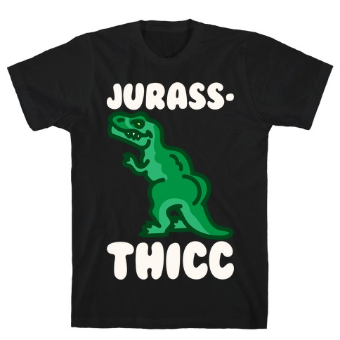 Jurassthicc Parody White Print T-Shirt