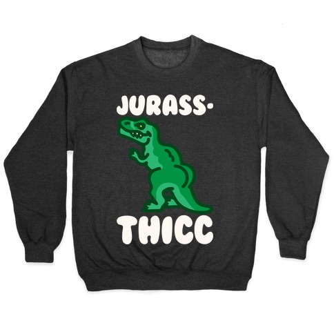 Jurassthicc Parody White Print Pullover