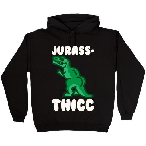 Jurassthicc Parody White Print Hooded Sweatshirt