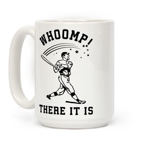 Whoomp There it is Coffee Mug