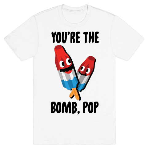 You're The Bomb, Pop Mens/Unisex T-Shirt