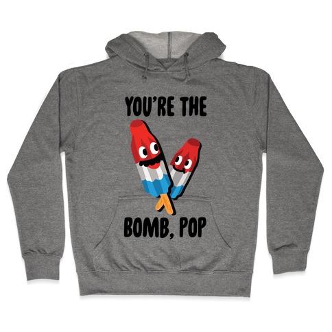 You're The Bomb, Pop Hooded Sweatshirt