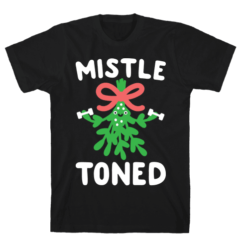 MistleTONED Mens T-Shirt