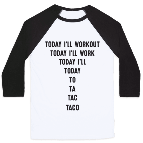 Today I'll Workout - Taco Baseball Tee