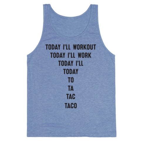 Today I'll Workout - Taco Tank Top