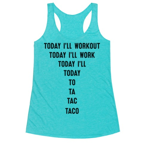 Today I'll Workout - Taco Racerback Tank Top
