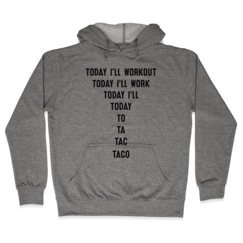 Today I'll Workout - Taco Hooded Sweatshirt
