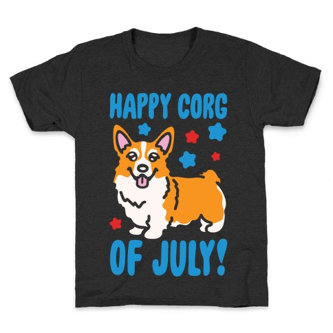 Happy Corg Of July Parody White Print Kids T-Shirt