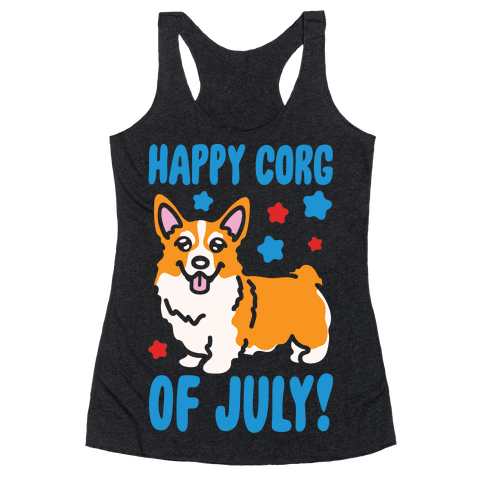 Happy Corg Of July Parody White Print Racerback Tank Top