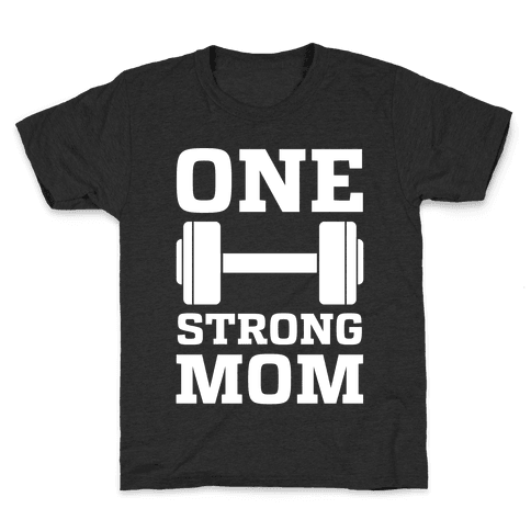 One Strong Mom Kids T-Shirt