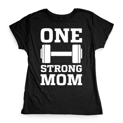 One Strong Mom Womens T-Shirt