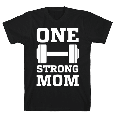 One Strong Mom Mens/Unisex T-Shirt