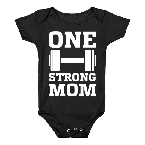 One Strong Mom Baby Onesy