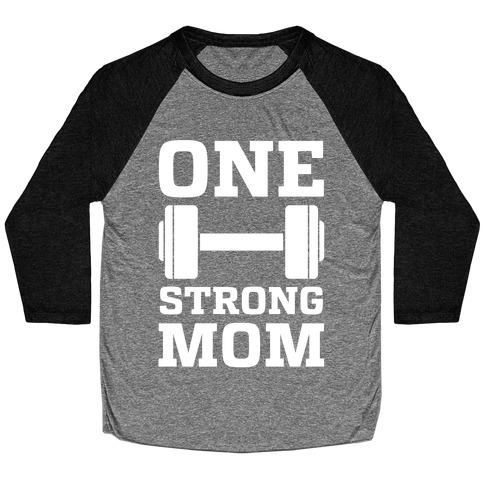 One Strong Mom Baseball Tee