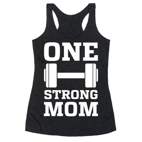 One Strong Mom Racerback Tank Top