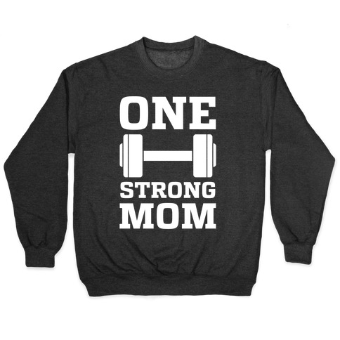 One Strong Mom Pullover