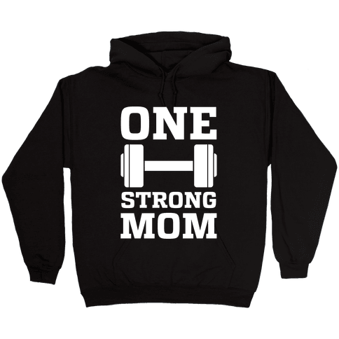 One Strong Mom Hooded Sweatshirt