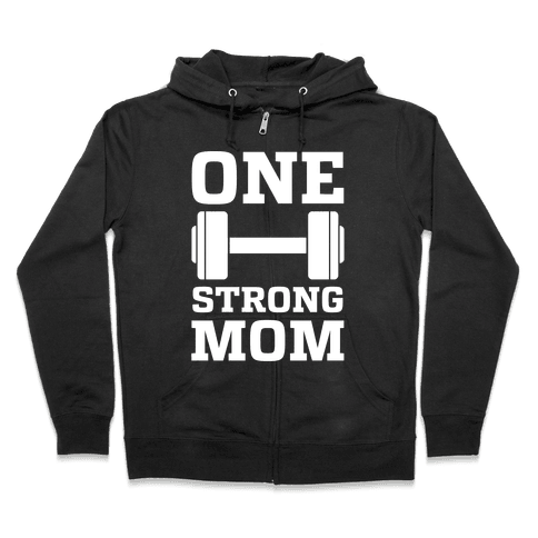 One Strong Mom Zip Hoodie
