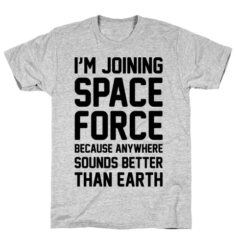 I'm Joining Space Force T-Shirt