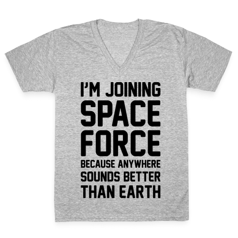 I'm Joining Space Force  V-Neck Tee Shirt