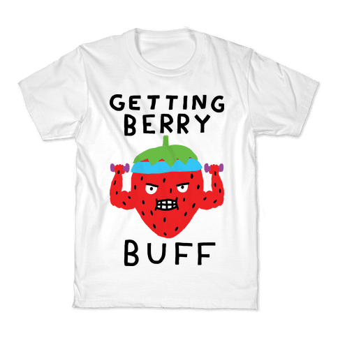 Getting Berry Buff Kids T-Shirt